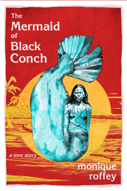 The Mermaid of Black Conch : A Love Story-9781845234577