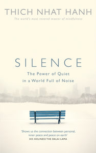 Silence : The Power of Quiet in a World Full of Noise-9781846044342