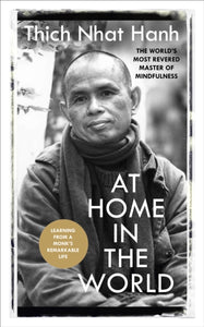 At Home In The World : Stories and Essential Teachings From A Monk's Life-9781846045325