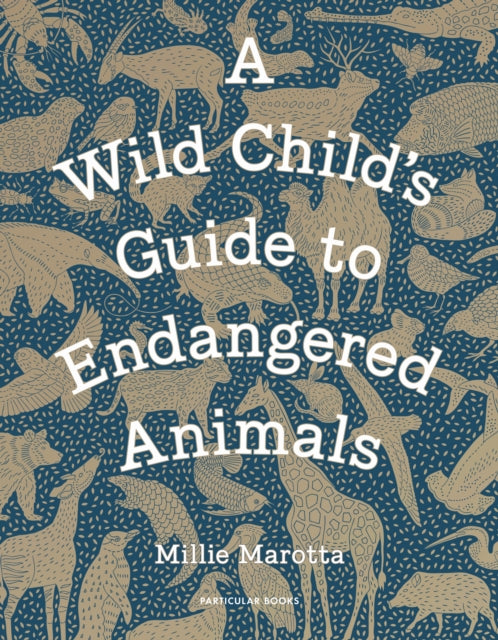 A Wild Child's Guide to Endangered Animals-9781846149245