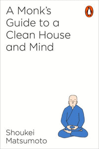 A Monk's Guide to a Clean House and Mind-9781846149696