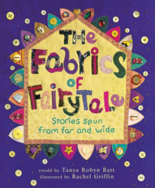 The Fabrics of Fairytale : Stories Spun from Far and Wide-9781846860881