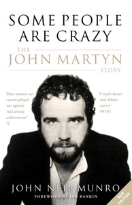 Some People are Crazy : The John Martyn Story-9781846974984