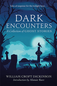 Dark Encounters : A Collection of Ghost Stories-9781846975134