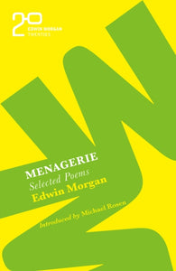 The Edwin Morgan Twenties: Menagerie-9781846975431