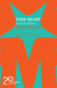 The Edwin Morgan Twenties: Take Heart-9781846975455