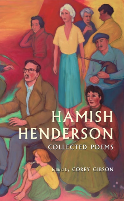 Hamish Henderson : Collected Poems-9781846975530