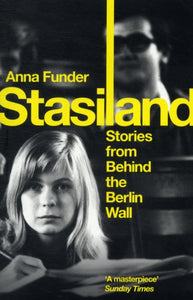 Stasiland : Stories From Behind The Berlin Wall-9781847083357