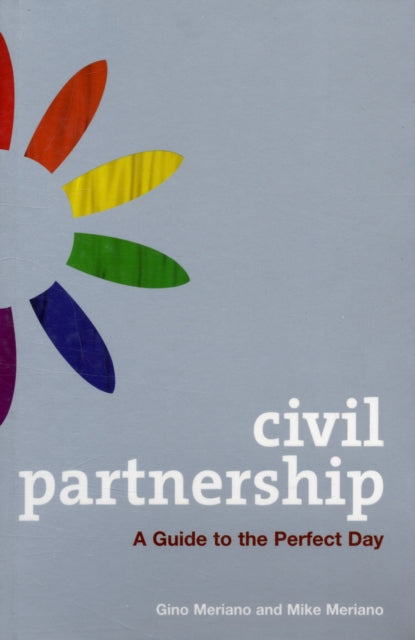 Civil Partnership : A Guide to the Perfect Day-9781847733238