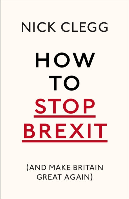 How To Stop Brexit (And Make Britain Great Again)-9781847925237