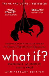 What If? : Serious Scientific Answers to Absurd Hypothetical Questions-9781848549562
