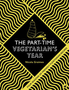 The Part-Time Vegetarian's Year : Four Seasons of Flexitarian Recipes-9781848993815