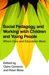 Social Pedagogy and Working with Children and Young People : Where Care and Education Meet-9781849051194