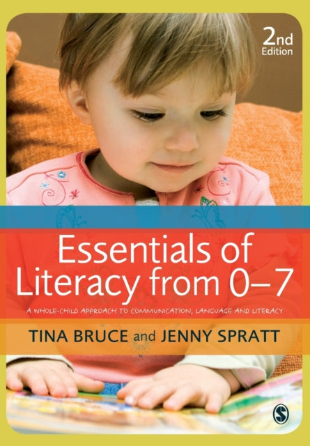 Essentials of Literacy from 0-7 : A Whole-Child Approach to Communication, Language and Literacy-9781849205993