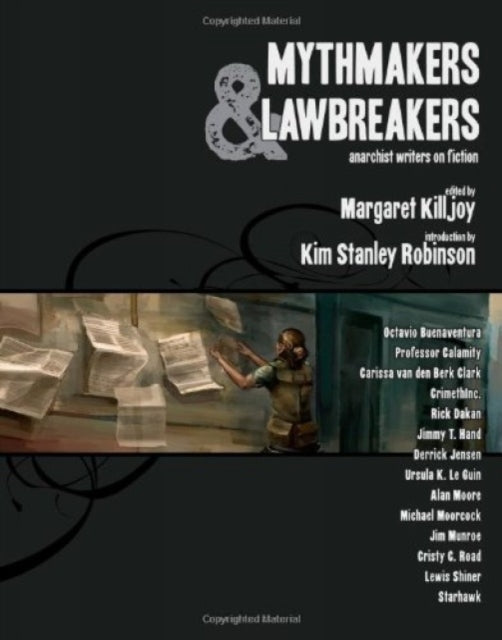 Mythmakers And Lawbreakers : Anarchist Writers on Fiction-9781849350020