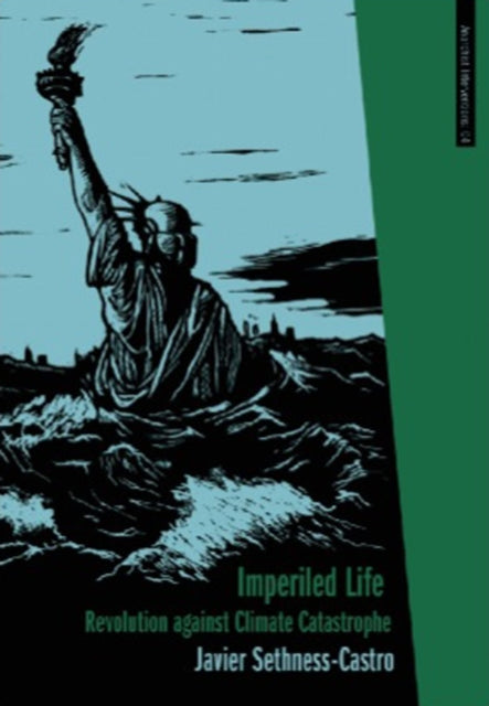 Imperiled Life : Revolution Against Climate Catastrophe-9781849351058
