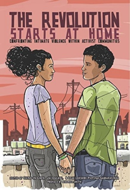 The Revolution Starts At Home : Confronting Intimate Violence within Activist Communities-9781849352628