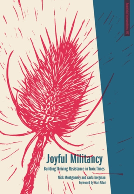 Joyful Militancy : Building Thriving Resistance in Toxic Times-9781849352888