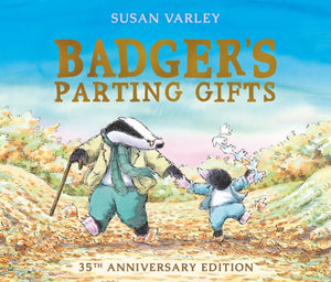 Badger's Parting Gifts : 35th Anniversary Edition of a picture book to help children deal with death-9781849395144