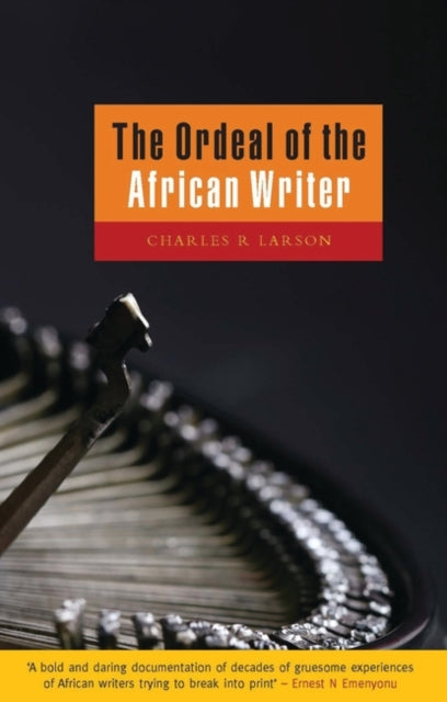 The Ordeal of the African Writer-9781856499316