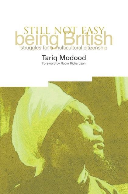Still Not Easy Being British : Struggles for a Multicultural Citizenship-9781858564807