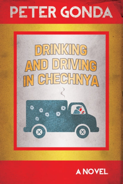 Drinking and Driving in Chechnya-9781859641057