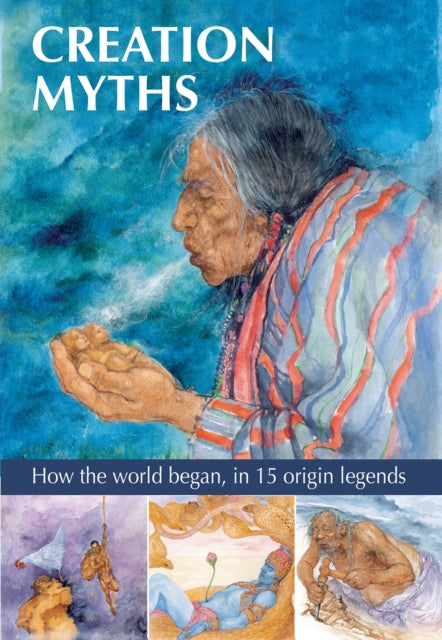 Creation Myths : How the world began, in 15 origin legends-9781861478665