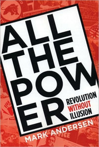 All The Power : Revolution Without Illusion-9781888451726