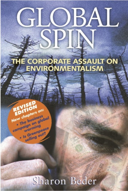 Global Spin : The Corporate Assault on Environmentalism-9781903998090