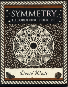 Symmetry : The Ordering Principle-9781904263517