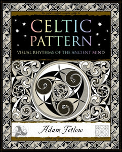 Celtic Pattern : Visual Rhythms of the Ancient Mind-9781904263708