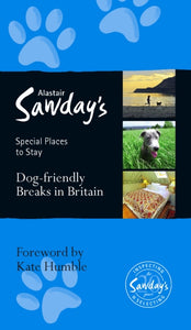 Dog Friendly Breaks in Britain: The Best Dog Friendly Pubs, Hotels, B&Bs and Self-Catering Places-9781906136673