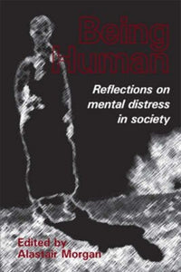 Being Human : Reflections on Mental Distress in Society-9781906254063