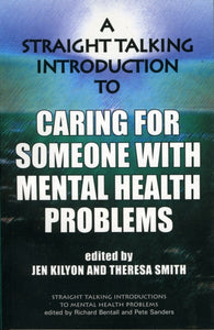 A Straight Talking Introduction to Caring for Someone with Mental Health Problems-9781906254186
