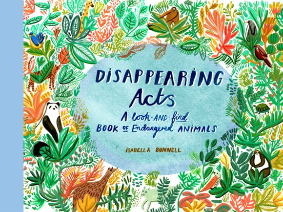 Disappearing Acts : A Search-and-Find Book of Endangered Animals-9781908714305