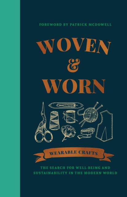 Woven & Worn : The search for well-being and sustainability in the modern world-9781909414914