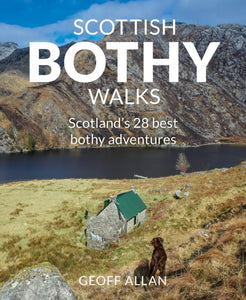 Scottish Bothy Walks : Scotland's 28 best Bothy adventures-9781910636190