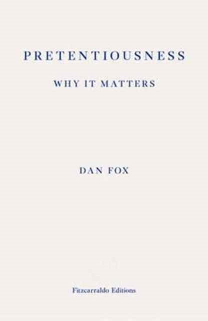 Pretentiousness: Why it Matters-9781910695043