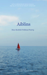 Aiblins : New Scottish Political Poetry-9781910745847