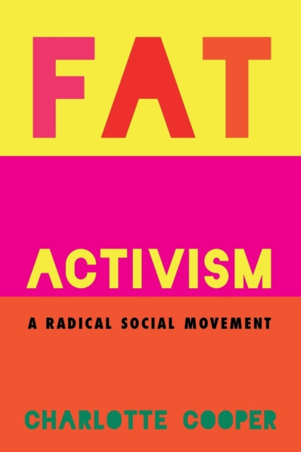 Fat Activism : A Radical Social Movement-9781910849002