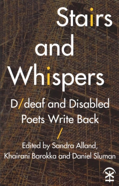 Stairs and Whispers: D/Deaf and Disabled Poets Write Back-9781911027195
