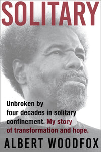 Solitary : Unbroken by Four Decades in Solitary Confinement. My Story of Transformation and Hope-9781911231271