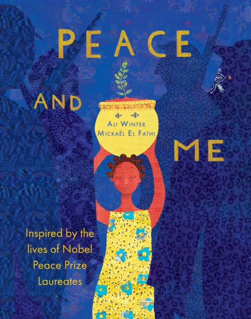 Peace and Me : Inspired by the Lives of Nobel Peace Prize Laureates-9781911373650