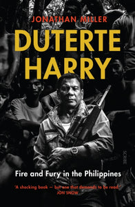 Duterte Harry : fire and fury in the Philippines-9781911617037