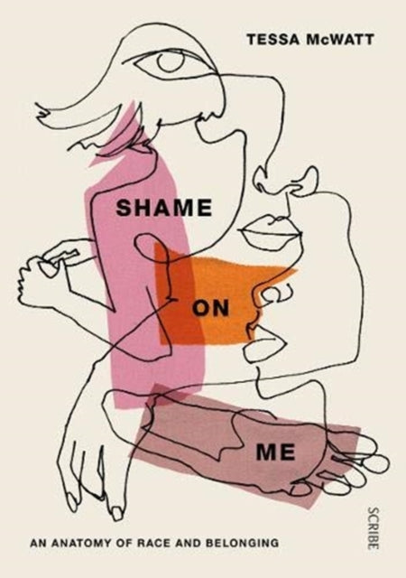 Shame On Me : an anatomy of race and belonging-9781911617969