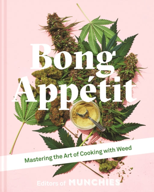 Bong Appetit : Mastering the Art of Cooking with Weed-9781911624561