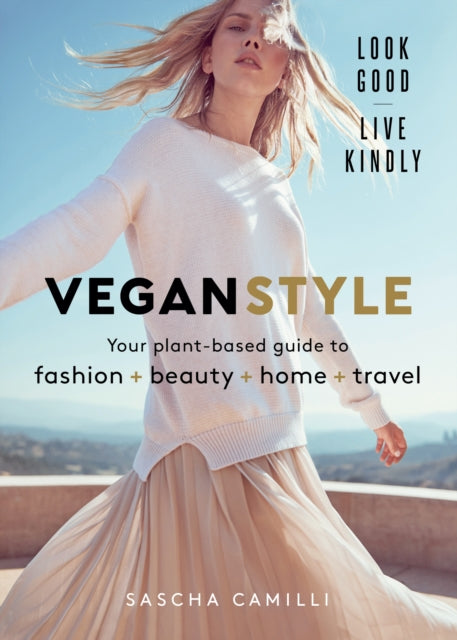 Vegan Style : Your plant-based guide to fashion + beauty + home + travel-9781911632191