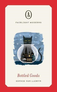 Bottled Goods : Longlisted for Women's Prize for Fiction 2019-9781912054305