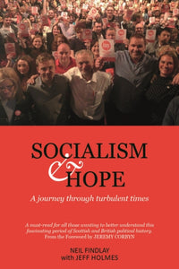 Socialism and Hope : A Journey through Turbulent Times-9781912147274