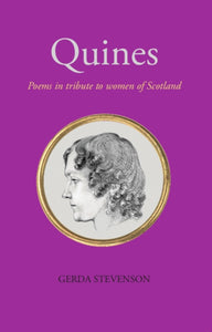 Quines : Poems in tribute to women of Scotland-9781912147328